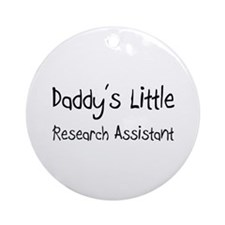 Daddy's Little Research Assistant Ornament (Round)