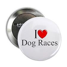 """I Love (Heart) Dog Races"" 2.25"" Button"