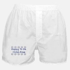 Happy To Be Child-Free Boxer Shorts