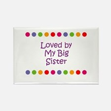 Loved by My Big Sister Rectangle Magnet