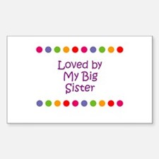 Loved by My Big Sister Rectangle Decal