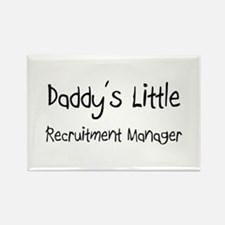 Daddy's Little Recruitment Manager Rectangle Magne