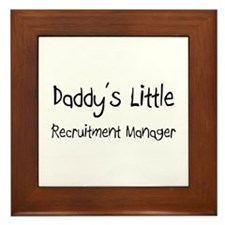Daddy's Little Recruitment Manager Framed Tile