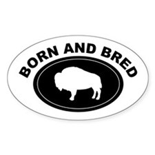 BORN AND BRED BUFFALO Oval Decal