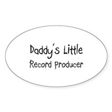 Daddy's Little Record Producer Oval Decal