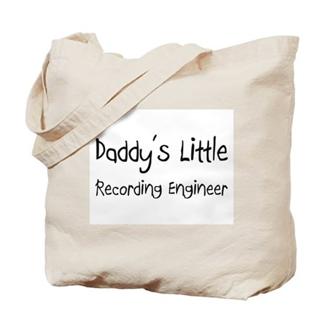 Daddy's Little Recording Engineer Tote Bag