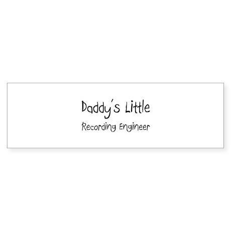 Daddy's Little Recording Engineer Bumper Sticker