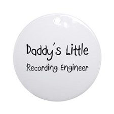 Daddy's Little Recording Engineer Ornament (Round)