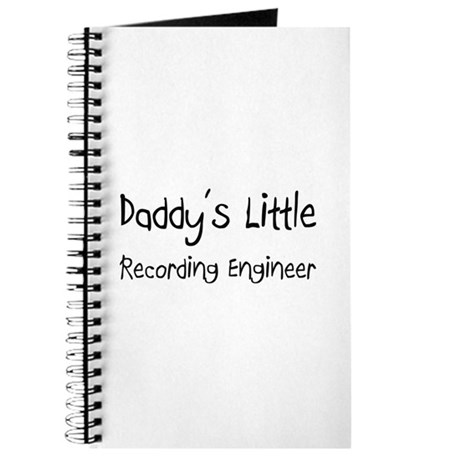 Daddy's Little Recording Engineer Journal