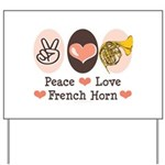 Peace Love French Horn Yard Sign