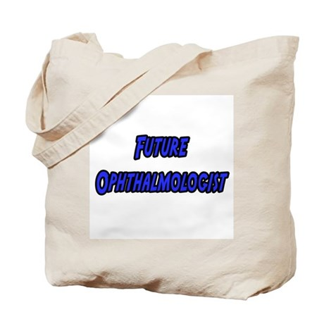 """""""Future Ophthalmologist"""" Tote Bag"""