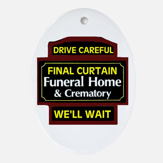 DRIVE CAREFULLY Oval Ornament