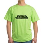 If Life is a Waste of Time Green T-Shirt