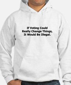 Voting would be illegal Hoodie