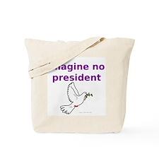 Imagine No President Tote Bag