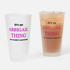 It's an Abbigail thing, you wou Drinking Glass