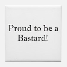 Proud to be BASTARDO Tile Coaster