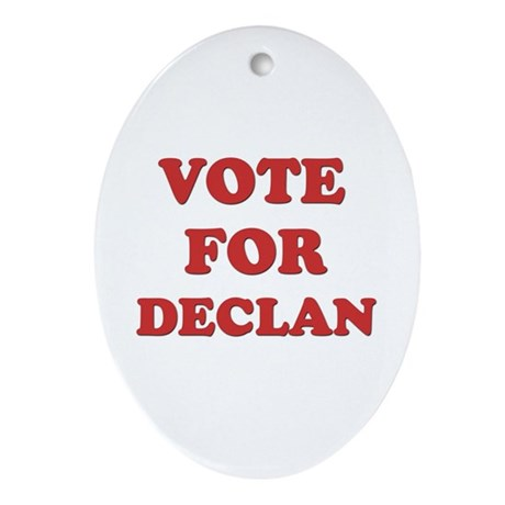 Vote for DECLAN Oval Ornament