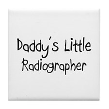 Daddy's Little Radiographer Tile Coaster