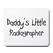 Daddy's Little Radiographer Mousepad
