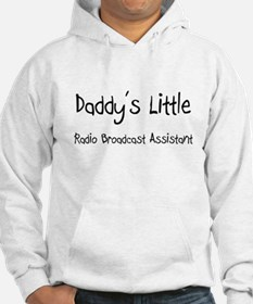 Daddy's Little Radio Broadcast Assistant Hoodie