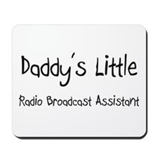 Daddy's Little Radio Broadcast Assistant Mousepad