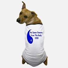 No Semen Demons Dog T-Shirt