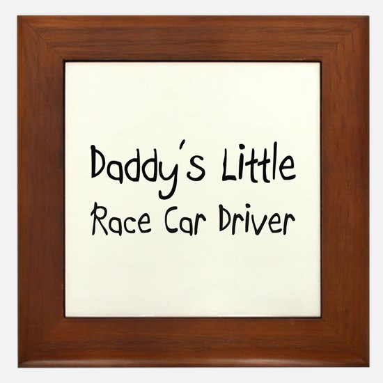 Daddy's Little Race Car Driver Framed Tile