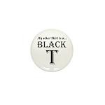 Black T Mini Button (100 pack)