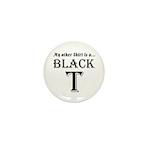 Black T Mini Button