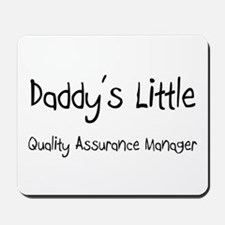Daddy's Little Quality Assurance Manager Mousepad