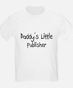 Daddy's Little Publisher T-Shirt