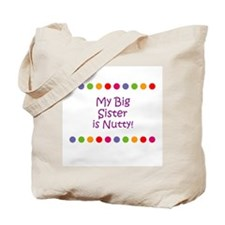 My Big Sister is Nutty! Tote Bag