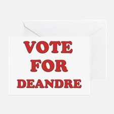 Vote for DEANDRE Greeting Card
