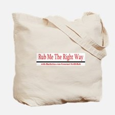 Rub Me The Right Way! Tote Bag