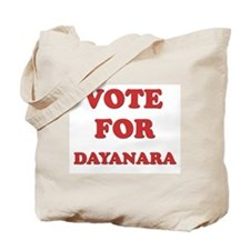 Vote for DAYANARA Tote Bag