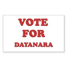 Vote for DAYANARA Rectangle Decal