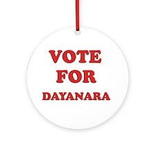Vote for DAYANARA Ornament (Round)