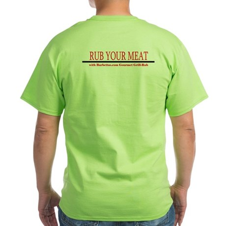 Rub Your Meat! Green T-Shirt