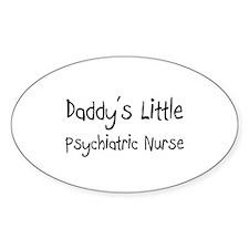 Daddy's Little Psychiatric Nurse Oval Decal