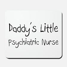 Daddy's Little Psychiatric Nurse Mousepad