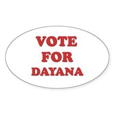 Vote for DAYANA Oval Decal