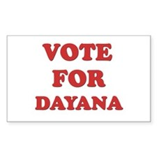 Vote for DAYANA Rectangle Decal