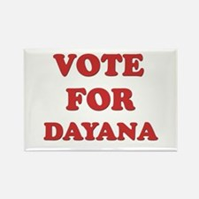 Vote for DAYANA Rectangle Magnet