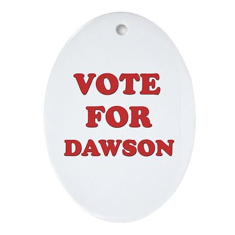 Vote for DAWSON Oval Ornament