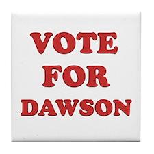 Vote for DAWSON Tile Coaster