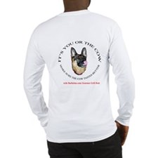 It's You Or The Cow! Long Sleeve T-Shirt