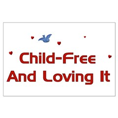 Child-Free Loving It Posters