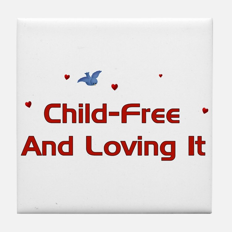 Child-Free Loving It Tile Coaster