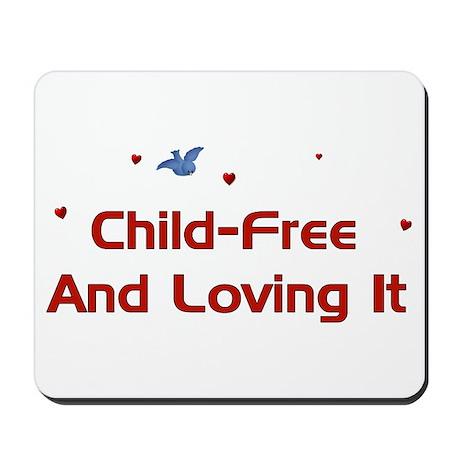 Child-Free Loving It Mousepad
